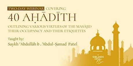 40 Aḥādīth - Virtues of the Masājid tickets