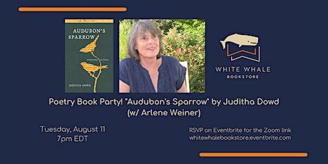 "Poetry Book Party! ""Audubon's Sparrow"" by Juditha Dowd w/ Arlene Weiner tickets"