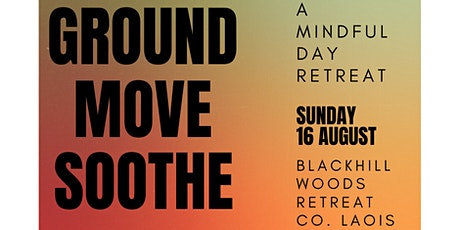 A Mindful Day Retreat: Ground, Move and Soothe tickets