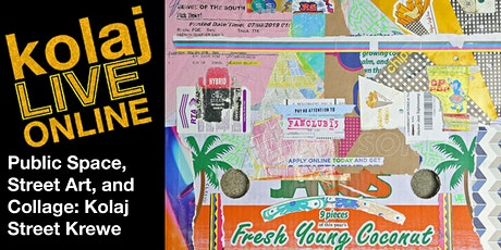 Public Space, Street Art, and Collage: Kolaj Street Krewe tickets