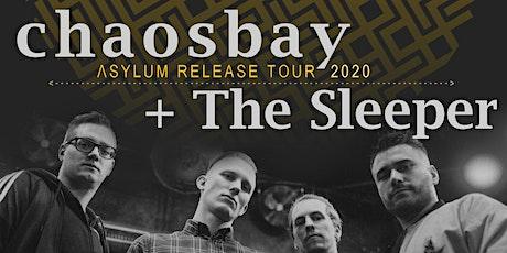 Chaosbay + The Sleeper // Kulturlounge, Leipzig tickets