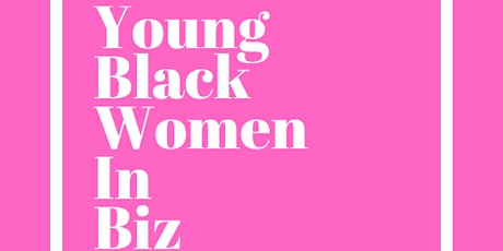 Young Black Women In Biz Summer Camp 2020 tickets