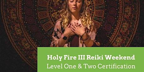 Usui / Holy Fire III Reiki (Weekend Intensive) Level 1&2 tickets