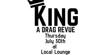 July2020 KING:A Drag Revue tickets