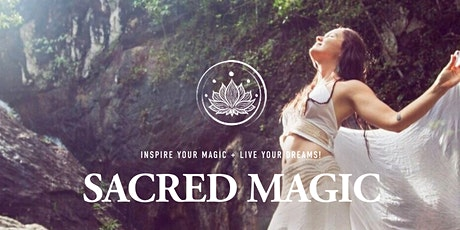 SACRED MAGIC: Inspire Your Magic & Live Your Dreams! tickets