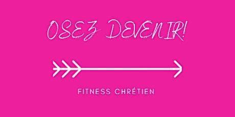 Osez devenir  fitness chrétien tickets