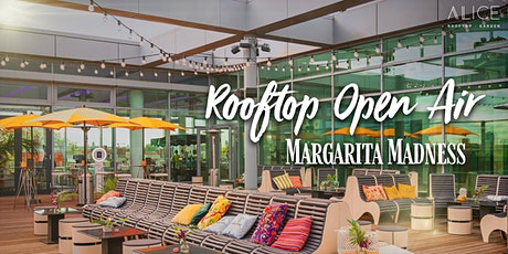 Rooftop Open Air - Margarita Madness Tickets