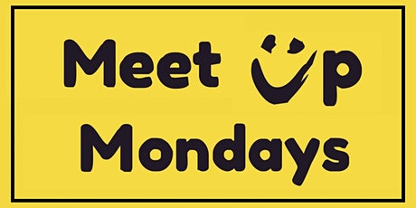 Meet Up Mondays tickets