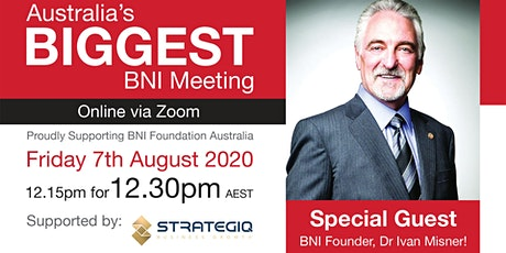 Australia's BIGGEST BNI Meeting with Dr Ivan Misner tickets