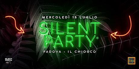 ☊ Silent Party® ☊ Padova - 15.07.20 - Il Chiosco biglietti