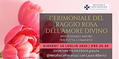 Cerimoniale del Raggio Rosa dell'Amore Divino biglietti