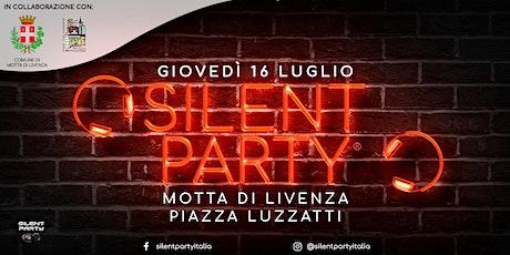 ☊ Silent Party® ☊ Motta di Livenza 16.07.20 Piazza Luzzatti biglietti