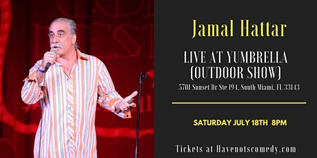 Have-Nots Comedy Presents Jamal Hattar (Outdoor Show) tickets