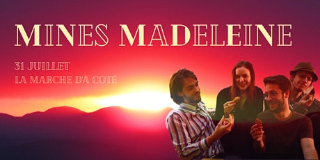 Premier concert de Mines Madeleine à la Marche à côté billets