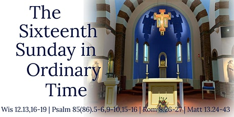 Mass for the 16th Sunday of Ordinary Time (Saturday 18th,Sunday 19th July) tickets