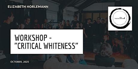 """""""Critical Whiteness / White Privilege"""" Workshop tickets"""