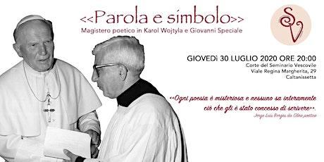 Parola e Simbolo - Magistero poetico in Karol Wojtyła e Giovanni Speciale biglietti