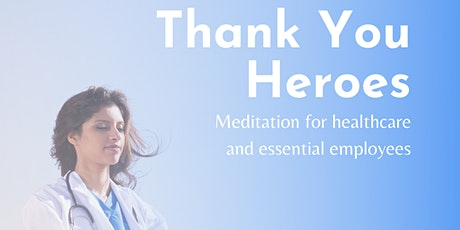 Thank You Heroes - Guided Meditation for our Health and Essential Workers tickets