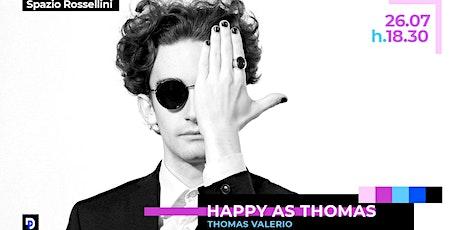 HAPPY AS THOMAS Thomas Valerio / Festival Dominio Pubblico 2020 biglietti