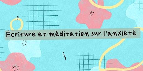 Atelier écriture et méditation sur l'anxiété et le stress billets