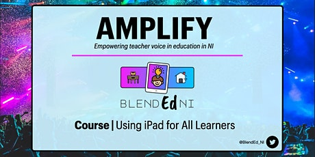 Amplify: Using iPad for All Learners - Course tickets
