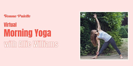 Virtual Morning Yoga Class with Allie Williams - Femme Palette tickets