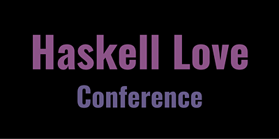 Haskell Love