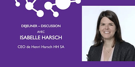GE -Déjeuner avec Isabelle Harsch, CEO de Harsch, The Art of Moving Forward billets