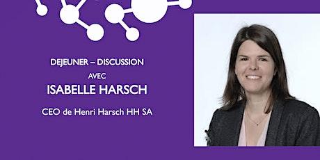 GE -Déjeuner avec Isabelle Harsch, CEO de Harsch, The Art of Moving Forward billets