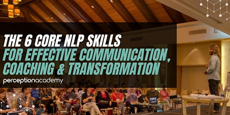 The 6 NLP Skills for Effective Communication, Coaching & Transformation tickets