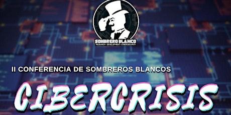 """II Conferencia de Sombreros Blancos """"Cibercrisis"""" entradas"""