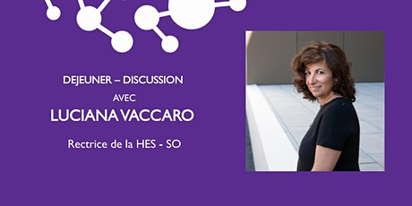 GE - Déjeuner avec Luciana Vaccaro, Rectrice de la HES-SO billets