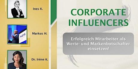 Corporate Influencers | Mitarbeiter als  Markenbotschafter einsetzen Tickets