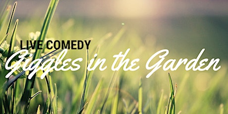 Giggles in the Garden | Bowling House Norwich tickets