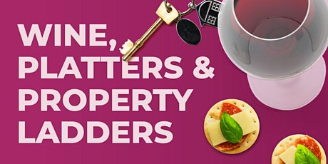 Wine, Platters & Property Ladders tickets