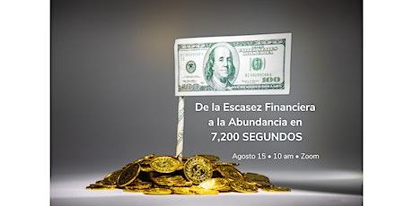 De la Escasez Financiera a la ABUNDANCIA en 7,200 SEGUNDOS entradas