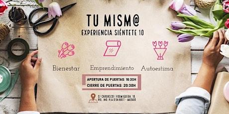 TU MISM@ - EXPERIENCIA SIÉNTETE 10 entradas