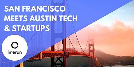 San Francisco Meets Austin Tech:  Exploring Future Trends & Opportunities tickets