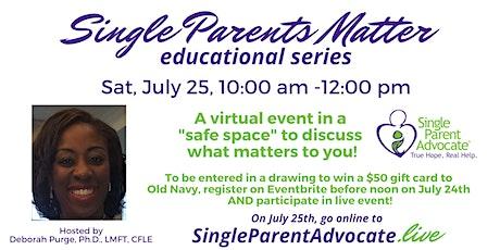 Single Parents Matter - Single Parent Advocate Educational Series tickets