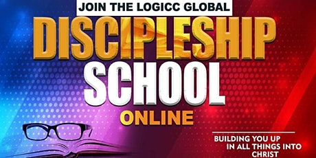 LOGICC GLOBAL DISCIPLESHIP SCHOOL (online)  - ENROLLING NOW tickets