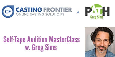 Casting Frontier Presents: Self-Tape Audition MasterClass w. Greg Sims tickets