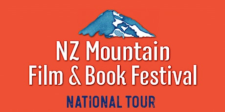 NZ Mountain Film Festival - National Tour tickets