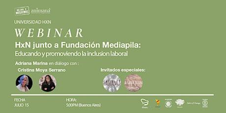 HxN y Fundación Mediapila: Educando y promoviendo la inclusión laboral boletos