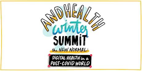 ANDHealth Winter Summit | Digital Health in a Post-COVID World tickets
