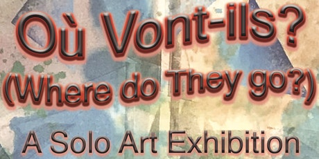 Où Vont-Ils ? (Where Do They Go?): A Solo Art Exhibition' by Kelvin Lopez tickets