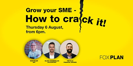 Growing your SME - How to crack it tickets