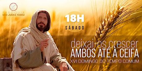 Santa Missa das 18h - SÁBADO - 16º DOMINGO DO TEMPO COMUM ingressos