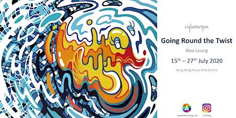 Alex Leung – Going Round the Twist – Contemporary Art Exhibition tickets