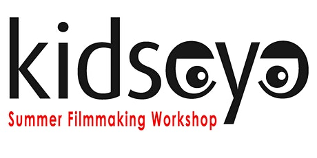 KidsEye™ Summer Filmmaking Workshop 2020 tickets