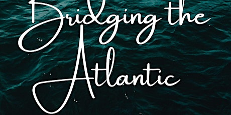 Bridging The Atlantic: A Panel Discussion tickets